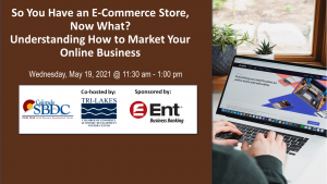 So you have an E-Commerce Store, Now What? Understanding How to Market your Online Business presented by Pikes Peak Small Business Development Center at Online/Virtual Space, 0 0