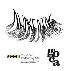 'Awakening' presented by UCCS Visual and Performing Arts: Visual Art Program at GOCA 121, Colorado Springs CO