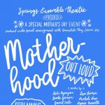 'Motherhood Out Loud' presented by Springs Ensemble Theatre at Online/Virtual Space, 0 0