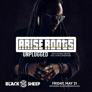 Arise Roots Unplugged featuring Karim Israel and Chris Brennan presented by The Black Sheep at The Black Sheep, Colorado Springs CO
