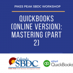 QuickBooks Online: Mastering (Part 2) presented by Pikes Peak Small Business Development Center at Online/Virtual Space, 0 0