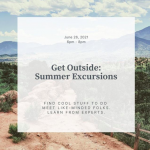 Get Outside: Summer Excursions presented by  at ,