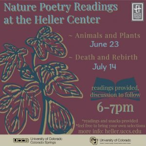 Nature Poetry Reading: Death and Rebirth presented by Heller Center for Arts and Humanities at UCCS at UCCS - The Heller Center, Colorado Springs CO
