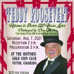 Teddy Roosevelt Returns to Victor presented by Victor Lowell Thomas Museum at Victor Lowell Thomas Museum, Victor CO