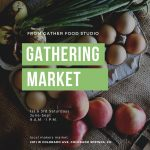 The Gathering Market presented by Gather Food Studio & Spice Shop at Gather Food Studio, Colorado Springs CO