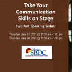Take Your Communication Skills on Stage: Two Part Speaking Series presented by Pikes Peak Small Business Development Center at Online/Virtual Space, 0 0