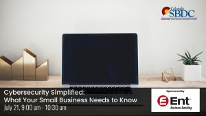 Cybersecurity Simplified: What Your Small Business Needs to Know presented by Pikes Peak Small Business Development Center at Online/Virtual Space, 0 0
