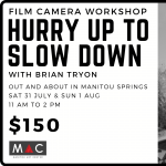 Hurry Up To Slow Down: Film Camera Workshop presented by Manitou Art Center at Manitou Art Center, Manitou Springs CO