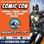 Colorado Springs Comic Con presented by  at The Broadmoor World Arena, Colorado Springs CO