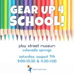 Gear Up for School presented by Play Street Museum at Play Street Museum, Colorado Springs CO