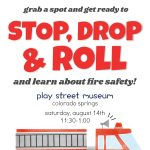 Stop, Drop & Roll! presented by Play Street Museum at Play Street Museum, Colorado Springs CO