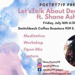 Lets Talk About Death Open Mic ft. Shane Ashwind presented by Poetry 719 at ,