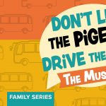 'Don't Let the Pigeon Drive the Bus!' The Musical presented by Colorado Springs Fine Arts Center at Colorado College at Colorado Springs Fine Arts Center at Colorado College, Colorado Springs CO