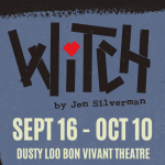 'Witch' presented by Theatreworks at Dusty Loo Bon Vivant Theater, Colorado Springs CO