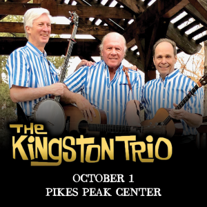 The Kingston Trio presented by Pikes Peak Center for the Performing Arts at Pikes Peak Center for the Performing Arts, Colorado Springs CO