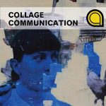 Collage Communication presented by Cottonwood Center for the Arts at Cottonwood Center for the Arts, Colorado Springs CO