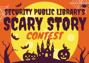 REQUEST FOR SUBMISSIONS: Scary Story Writing Contest presented by Security Public Library at Security Public Library, Colorado Springs CO