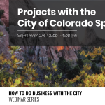 How to do Business with the City: Projects with the City of Colorado Springs presented by Pikes Peak Small Business Development Center at Online/Virtual Space, 0 0