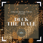 Deck the Hall presented by Colorado Springs Chorale at Ent Center for the Arts, Colorado Springs CO